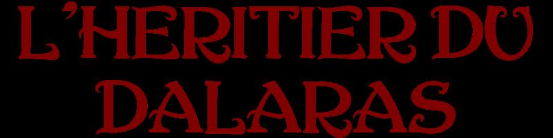 L'héritier du Dalaras - Une aventure signée L.R. Roy